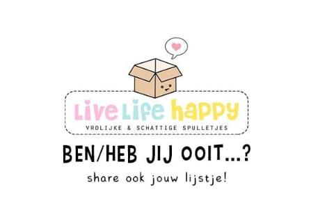 Heb jij ooit? Het 'Live life happy' lijstje