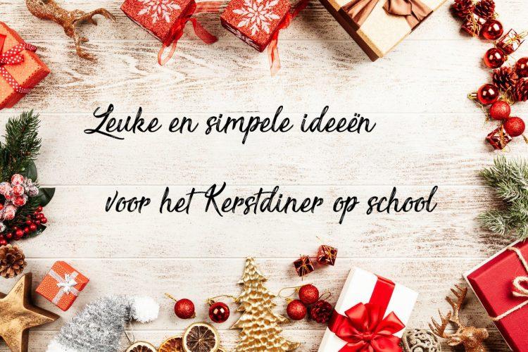 Het Kerstdiner op school: leuk, lekker en simpel!