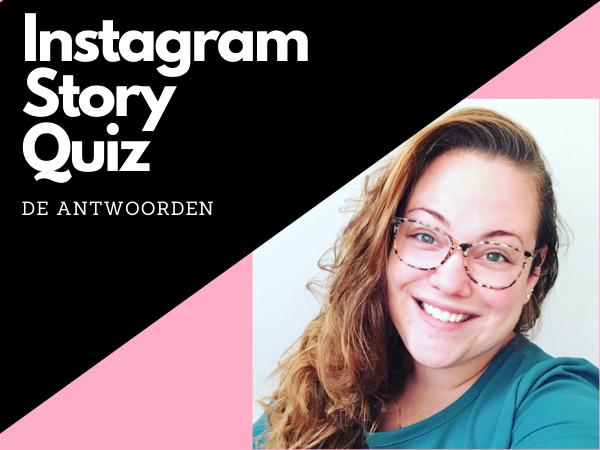 Feitjes over mij: de antwoorden van de Instagram Story Quiz