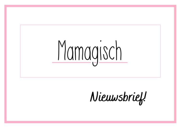 Schrijf je in voor de Mamagisch nieuwsbrief!