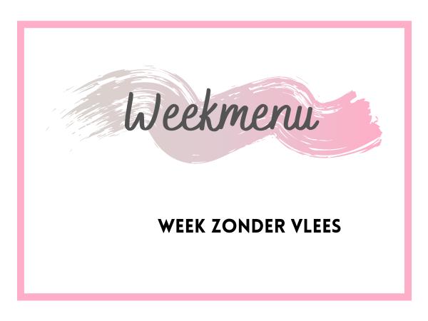 De week zonder vlees: ons weekmenu