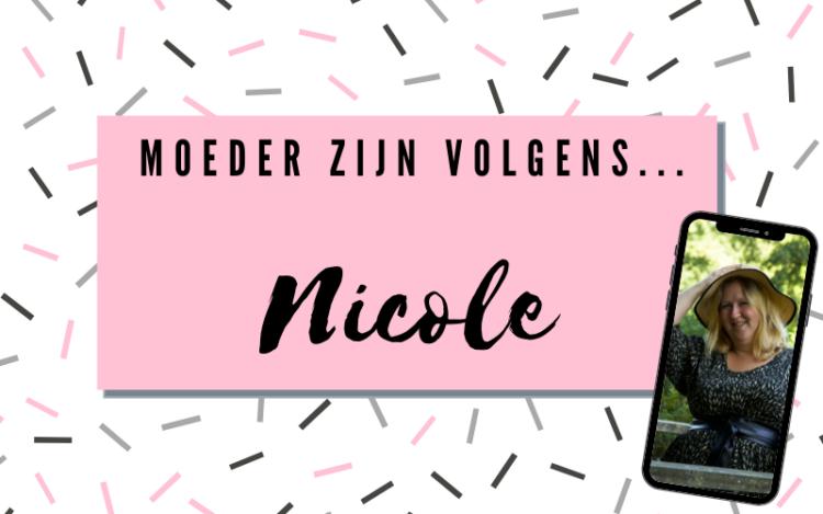 Moeder zijn volgens Nicole!